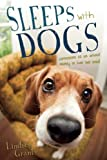 img - for Sleeps with Dogs: Confessions of an Animal Nanny in Over Her Head book / textbook / text book