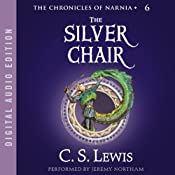 The Silver Chair: The Chronicles of Narnia | [C.S. Lewis]