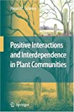 img - for Positive Interactions and Interdependence in Plant Communities book / textbook / text book