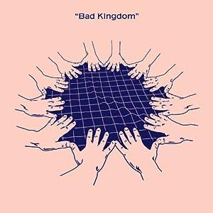 Bad Kingdom [Vinyl Maxi-Single] [Vinyl Maxi-Single]