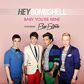 Baby You're Mine by Hey Bombshell x Elise Estrada