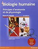 Biologie humaine : Principes d'anatomie et de physiologie...