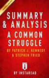 Summary & Analysis | A Common Struggle: A Personal Journey Through the Past and Future of Mental Illness and Addiction by Patrick J. Kennedy and Stephen Fried