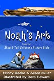 Noahs Ark, Childrens Picture Bible Stories (Show & Tell Bible) (Show & Tell Bible series)