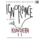 Ignorance | Milan Kundera