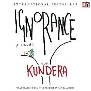 Ignorance | [Milan Kundera]