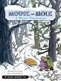 img - for Mouse and Mole, a Winter Wonderland   [MOUSE & MOLE A WINTER WONDERLA] [Hardcover] book / textbook / text book