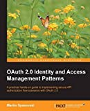 OAuth 2.0 Identity and Access Management Patterns