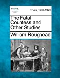 img - for The Fatal Countess and Other Studies book / textbook / text book