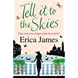 Tell It To The Skiesby Erica James