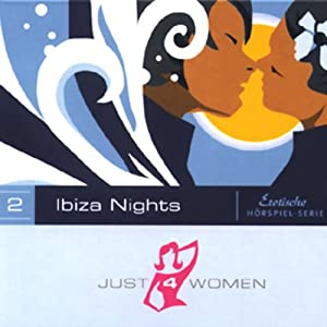 Ibiza Nights (Just4Women) Hörspiel