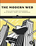 img - for By Peter Gasston - The Modern Web: Multi-Device Web Development with HTML5, CSS3, and JavaScript (1st Edition) (3/31/13) book / textbook / text book