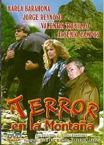 Amazon.com: Terror En La Montana: Karla Barahona, Jorge Reynoso