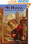 My Havana: Memories of a Cuban Boyhood