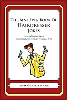 The Best Ever Book of Hairdresser Jokes: Lots and Lots of Jokes