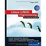Linux-UNIX-Programmierung: Das umfassende Handbuch (Galileo Computing)von &#34;Jrgen Wolf&#34;