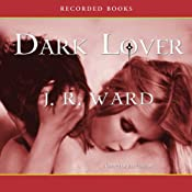 Dark Lover: The Black Dagger Brotherhood, Book 1 | J. R. Ward