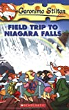 Field Trip to Niagara Falls (Geronimo Stilton, No. 24) (043969146X) by Stilton, Geronimo