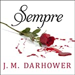 Sempre: Forever Series, Book 1 | J. M. Darhower