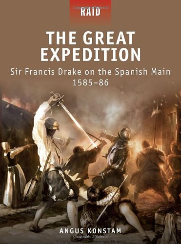 The Great Expedition - Sir Francis Drake on the Spanish Main 1585-86 (Raid)