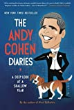 img - for The Andy Cohen Diaries: A Deep Look at a Shallow Year book / textbook / text book