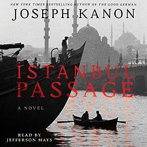 Istanbul Passage: A Novel | [Joseph Kanon]