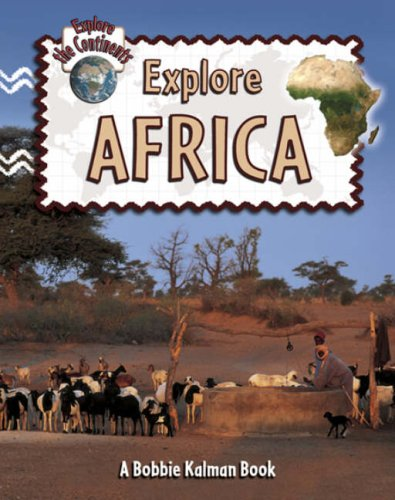Explore Africa (Explore the Continents)
