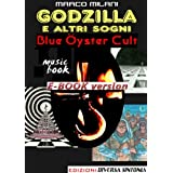 Godzilla e altri sogni - Blue Oyster Cult (Music-book - Ebook version)