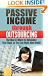 Passive Income through Outsourcing: T...