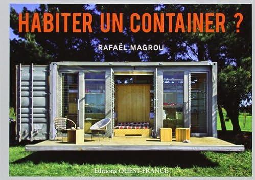 habiter un container rafael magrou livres. Black Bedroom Furniture Sets. Home Design Ideas