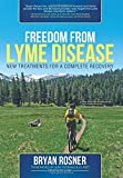 img - for Freedom From Lyme Disease: New Treatments for a Complete Recovery by Rosner, Bryan (July 9, 2014) Paperback book / textbook / text book