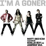 I'm a Goner (feat. Soulja Boy & Andrew W.K.)