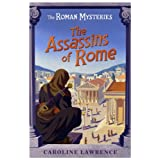 The Assassins of Rome: Roman Mysteries 4 (THE ROMAN MYSTERIES)by Caroline Lawrence
