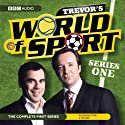 Trevor's World of Sport: Series 1  by Andy Hamilton Narrated by Neil Pearson, Paul Reynolds