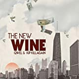 The New Wine by Qwel & Kip Killagain