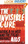 The Invisible Cure: Africa, the West...