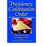img - for [ THE PRESIDENCY IN THE CONSTITUTIONAL ORDER: AN HISTORICAL EXAMINATION ] By Tulis, Jeffrey K ( Author) 2010 [ Paperback ] book / textbook / text book
