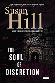 The Soul of Discretion: A Chief Superintendent Simon Serrailler Mystery (Serrailler series)