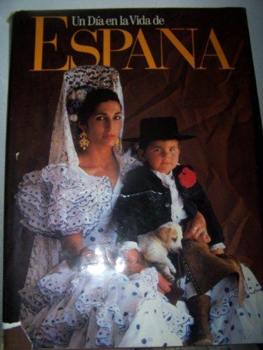 UN Dia En LA Vida De Espana (Day in the Life of Spain) (Spanish Edition)