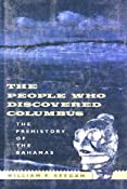 The People Who Discovered Columbus: The Prehistory of the Bahamas (Florida Museum of Natural History: Ripley P. Bullen Series): William F. Keegan: 9780813011370: Amazon.com: Books