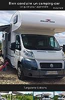 Bien conduire un camping car: guide des bases pour apprendre
