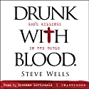 Drunk with Blood: God's Killings in the Bible Audiobook by Steve Wells Narrated by Brendan Littlefield