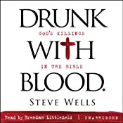 Drunk with Blood: God's Killings in the Bible | [Steve Wells]