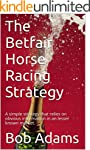 The Betfair Horse Racing Strategy: A...