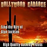 Sing the Hits of Alan Jackson (Karaoke Version) (Originally Performed By Alan Jackson)