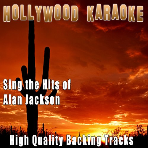 Sing the Hits of Alan Jackson (Karaoke Version) (Originally Performed By Alan Jackson)