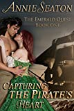 Capturing the Pirate's Heart (The Emerald Quest Book 1) (English Edition)
