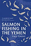 Salmon Fishing in the Yemen Paul Torday