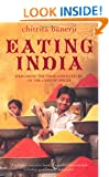 Eating India: Exploring the Food and Culture of the Land of Spices