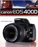 echange, troc Jean-François Vibert - Le guide du Canon EOS 400D